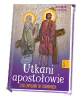Utkani Apostołowie. Cud zapisany w tkaninach
