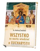 Wszystko, co warto wiedzieć o Eucharystii