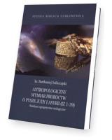 Antropologiczny wymiar proroctw o pysze Judy i Asyrii (IZ 1-39). Studia Biblica Lublinensia XVIII