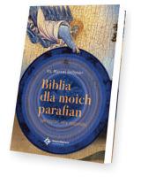 Biblia dla moich parafian. Jak czytać aby rozumieć
