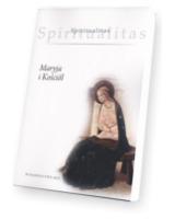 Spiritualitas. Tom 3. Maryja i kościół