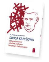 Droga krzyżowa z bł. ks. Wincentym Frelichowskim