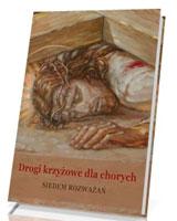Drogi krzyżowe dla chorych. Siedem - okładka książki