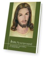 Jezu, Ty się tym zajmij! Akt zawierzenia i inne modlitwy ks. Dolinda Routola