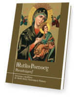 Matko Pomocy Nieustającej. Nowenna i modlitwy do Matki Bożej Nieustającej Pomocy