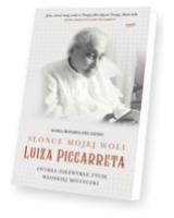 Słońce mojej woli Luiza Piccarreta. Zwykłe-niezwykłe życie włoskiej mistyczki