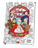 Kocham Polskę. Wielcy Polacy. Kolorowanka