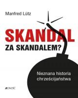 Skandal za skandalem? Nieznana historia chrześcijaństwa