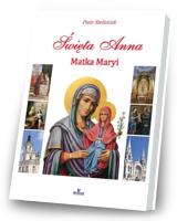 Święta Anna. Matka Maryi