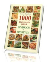 1000 klasycznych potraw szybkich i prostych