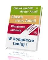 Jarska kuchnia siostry Anieli; Klasztorna kuchnia; Ciasta siostry Anieli. KOMPLET