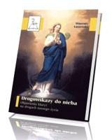 Drogowskazy do nieba. Objawienia Maryi na drogach naszego życia
