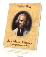 Jan Maria Vianney - święty proboszcz z Ars