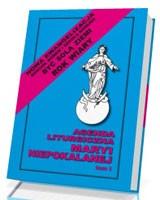 Agenda liturgiczna Maryi Niepokalanej A. D. 2013. Tom I