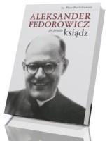 Aleksander Fedorowicz po prostu ksiądz