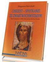 Chrzest - spotkanie ze Zmartwychwstałym. Rozważania w 1050. rocznicę chrztu Polski