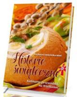 Historie świąteczne. Kulinarny przewodnik na Wielkanoc