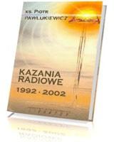Kazania radiowe 1992–2002 + Kazania radiowe 2003-2009 [pakiet]