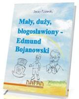 Mały, duży, błogosławiony - Edmund Bojanowski. PAKIET 10 SZTUK