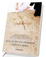 Małżeństwo poddane Chrystusowi
