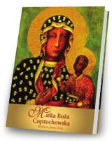 Matka Boża Częstochowska. Królowa Jasnej Góry