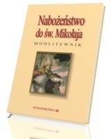 Nabożeństwo do św. Mikołaja. Modlitewnik
