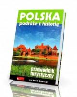 Polska. Podróże z historią. Przewodnik turystyczny
