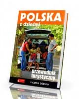 Polska z dziećmi. Przewodnik turystyczny