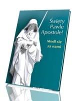 Święty Pawle Apostole! Módl się za nami