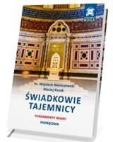 Świadkowie Tajemnicy. Fundamenty wiary - podręcznik