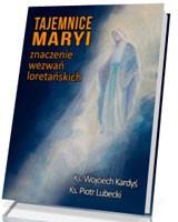 Tajemnice Maryi. Znaczenie wezwań loretańskich