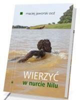 Wierzyć w nurcie Nilu