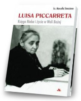Luisa Piccarreta. Księga Nieba i życie w Woli Bożej