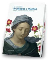 W drodze z Maryją. Biblijna podróż z Nazaretu pod krzyż