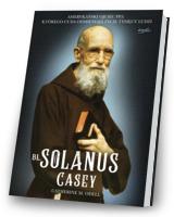 Bł Solanus Casey. Amerykański ojciec Pio, którego cuda odmieniają życie tysięcy ludzi