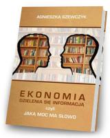 Ekonomia dzielenia się informacją czyli jaką moc ma słowo