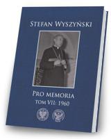 Stefan Wyszyński. Pro memoria. Tom 7: 1960