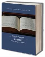 Psalm 83. Teksty-egzegeza - konteksty. Seria: Studia Biblica Lublinensia XIX