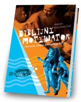 Biblijny motywator. Historie, które zmieniają życie
