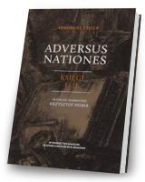 Adversus Nationes. Księgi I-II
