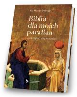 Biblia dla moich. parafian Jak czytać, aby rozumieć