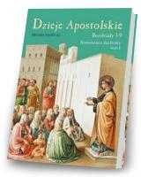 Dzieje Apostolskie. Rozdzał 1-9. Komentarz duchowy. Tom 1