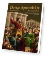 Dzieje Apostolskie. Rozdział 19-28. Komentarz duchowy. Tom 3