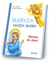Maryja, nasza mama. Różaniec dla dzieci