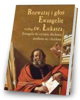 Rozważaj i głoś Ewangelię wg. św. Łukasza