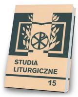 Studia liturgiczne. Tom 15. Seria: Prace Wydziału Teologii 186