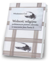 Wolność religijna podstawowym prawem człowieka w nauczaniu Jana Pawła II