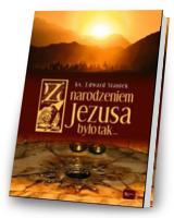 Z narodzeniem jezusa było tak (album z dołączoną płytą cd kolędową)