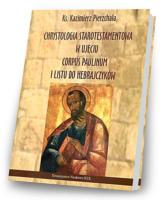 Chrystologia starotestamentowa w ujęciu Corpus Paulinum i Listu do Hebrajczyków