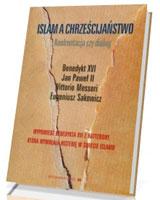 Islam a chrześcijaństwo. Konfrontacja czy dialog
